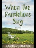 When the Dandelions Sing