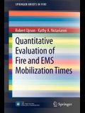 Quantitative Evaluation of Fire and EMS Mobilization Times