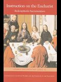 Instruction on the Eucharist: Redemptionis Sacramentum: On Certain Matters to Be Observed or to Be Avoided Regarding the Most Holy Eucharist