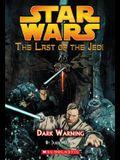 Dark Warning (Star Wars: The Last of the Jedi #2)