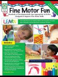 Fine Motor Fun: Hundreds of Developmentally Age-Appropriate Activities Designed to Improve Fine Motor Skills