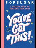 You've Got This! (Popsugar)