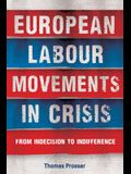 European Labour Movements in Crisis: From Indecision to Indifference