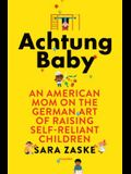 Achtung Baby: An American Mom on the German A