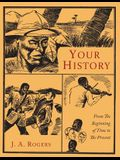 Your History: From the Beginning of Time to the Present