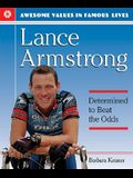 Lance Armstrong: Determined to Beat the Odds