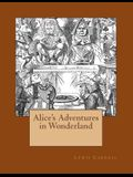 Alice's Adventures in Wonderland: The Original Edition of 1865