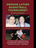 Oregon Latino Basketball Tournament