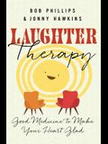 Laughter Therapy: Good Medicine to Make Your Heart Glad