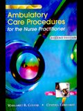 Ambulatory Care Procedures for the Nurse Practitioner Ambulatory Care Procedures for the Nurse Practitioner Ambulatory Care Procedures for the Nurse P