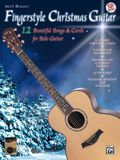 Fingerstyle Christmas Guitar: 12 Beautiful Songs & Carols for Solo Guitar, Book & Online Audio [With CD]