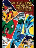 Kid Cyclone Fights the Devil and Other Stories / Kid Ciclon Se Enfrenta a El Diablo y Otras Historias