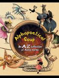 Alphapoetical Soup: An A-Z Collection of Poetic Forms