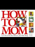 How to Mom