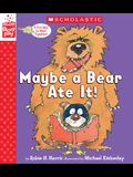Maybe a Bear Ate It (a Storyplay Book)