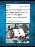 The General Welfare Clause and Senate Amendments to House Revenue Bills. Romances in Politics and Novels in the Constitution.