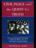 Civil Peace and the Quest for Truth: The First Amendment Freedoms in Political Philosophy and American Constitutionalism (Applications of Political Theory)