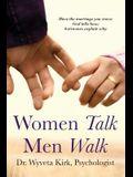 Women Talk Men Walk: Have the Marriage you Crave, God tells how, Hormones explain why