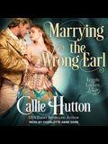 Marrying the Wrong Earl Lib/E