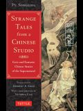 Strange Tales from a Chinese Studio: Eerie and Fantastic Chinese Stories of the Supernatural (164 Short Stories)