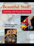 Beautiful Stuff!: Learning with Found Materials