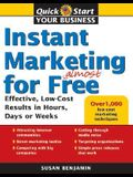 Instant Marketing for Almost Free: Effective, Low-Cost Strategies That Get Results in Weeks, Days, or Hours
