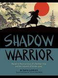 Shadow Warrior: Based on the True Story of a Fearless Ninja and Her Network of Female Spies
