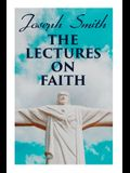 The Lectures on Faith: Teachings on the Doctrine and Theology of Mormons