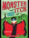 Vampire Trouble (Monster Itch #2), 2