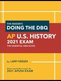The Insider's Doing the DBQ AP U.S. History 2021 Exam: The Essential DBQ Guide