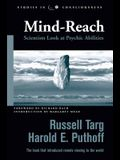 Mind-Reach: Scientists Look at Psychic Abilities