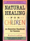 Natural Healing For Children: An Essential Handbook for Parents