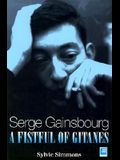 Serge Gainsbourg: A Fistful of Gitanes