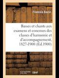 Basses Et Chants Donnés Aux Examens Et Concours Des Classes d'Harmonie Et d'Accompagnement: 1827-1900