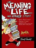 Amelia Rules!: The Meaning of Life... and Other Stuff