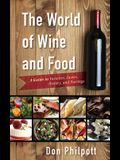 World of Wine and Food: A Guide to Varieties, Tastes, History, and Pairings