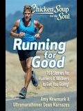 Chicken Soup for the Soul: Running for Good: 101 Stories for Runners & Walkers to Get You Moving