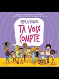Ta Voix Compte = Say Something!