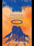 Roots (Or, This May Be Where I Came From)