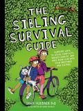 The Sibling Survival Guide: Surefire Ways to Solve Conflicts, Reduce Rivalry, and Have More Fun with Your Brothers and Sisters