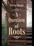 A Question of Roots: A Story of Reincarnation