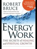 Energy Work: The Secrets of Healing and Spiritual Growth