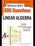 McGraw-Hill's 500 Linear Algebra Questions: Ace Your College Exams