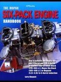 The Mopar Six-Pack Engine Handbook Hp1528: How to Rebuild and Modify the 440 6-Barrel and 340 6-Barrelor Convert Your La SM All-Block (318-360 C.I.),