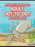 A Great De-Stressor -- Adult Dot-to-Dot Activity Book