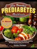 The Essential Prediabetes Cookbook: How to Reverse Prediabetes and Prevent Diabetes through Healthy Eating and Exercise. (4-Week Action Plan with Easy
