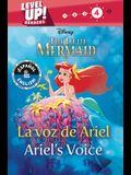 Ariel's Voice / La Voz de Ariel (English-Spanish) (Disney the Little Mermaid) (Level Up! Readers)
