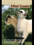 Mini Goats: Everything You Need to Know to Keep Miniature Goats in the City, Country, or Suburbs