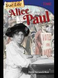 True Life: Alice Paul