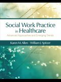 Social Work Practice in Healthcare: Advanced Approaches and Emerging Trends
